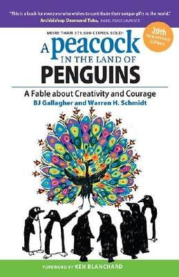 A Peacock in the Land of Penguins by Bj Gallagher (author), Warren H. Schmidt...