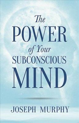 The Power of Your Subconscious Mind by Joseph Murphy 9780486478999