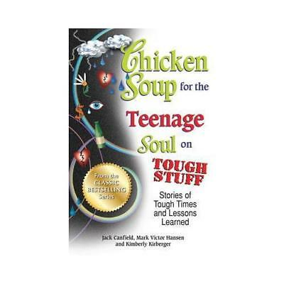 Chicken Soup for the Teenage Soul on Tough Stuff by Jack Canfield, Mark Victo...
