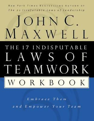 The 17 Indisputable Laws of Teamwork by John C. Maxwell (author)