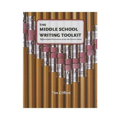 The Middle School Writing Toolkit by Tim Clifford (author)
