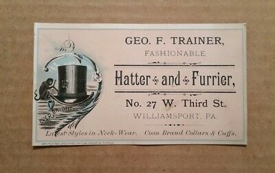 George F.Trainer,Hatter & Furrier,Williamsport,Pa.,Trade Card,1880's