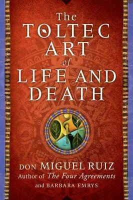 The Toltec Art of Life and Death by Don Miguel Ruiz 9780008147969