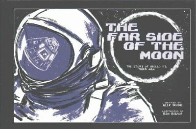 Far Side of the Moon: The Story of Apollo 11's Third Man by Alexander Irvine...