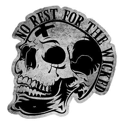 No rest for the wicked skull hardhat Sticker Decal  welder weld hard hat 10088