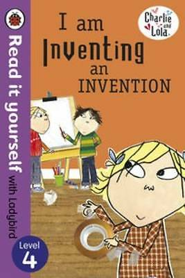 Charlie and Lola: I am Inventing an Invention Read it yourself with Ladybird NEW