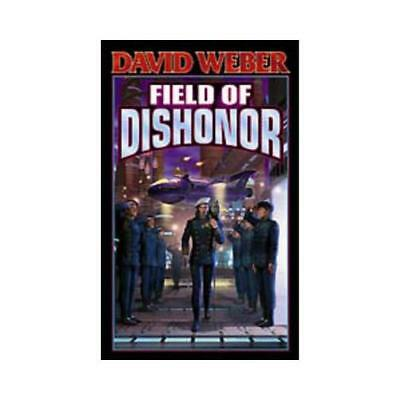 Field of Dishonor by David Weber (author)