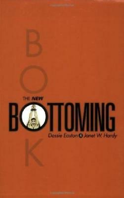 The New Bottoming Book by Dossie Easton (author), Janet W Hardy (author)