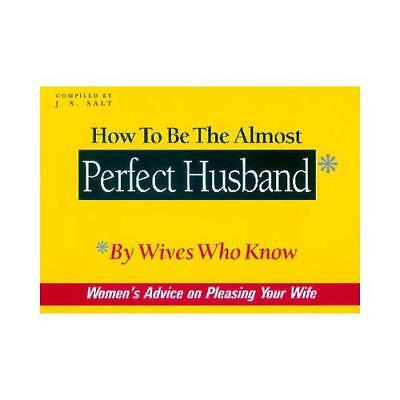 How to Be the Almost Perfect Husband by J. S. Salt (author)