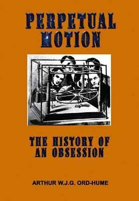 Perpetual Motion The History of an Obsession 9781931882514 (Paperback, 2006)