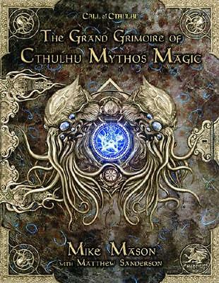 The Grand Grimoire of Cthulhu Mythos Magic by Mason, Mike