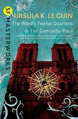 The Wind's Twelve Quarters and the Compass Rose by Ursula K. Le Guin (author)