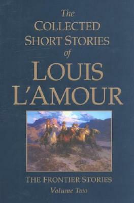 The Collected Short Stories of Louis L'Amour. Vol. 2 Frontier Stories by Loui...