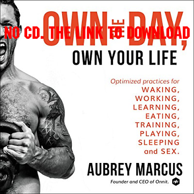 Own the Day, Own Your Life Optimized Practices for Waking, Working,  (AUDIOBOOK)