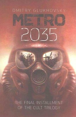 Metro 2035 The Finale of the Metro 2033 Trilogy 9781539930723 (Paperback, 2016)