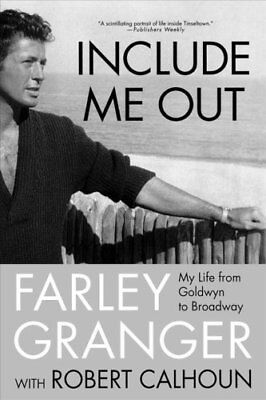 Include Me Out My Life from Goldwyn to Broadway by Farley Granger 9780312357740