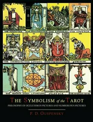 The Symbolism of the Tarot [Color Illustrated Edition] 9781614273912