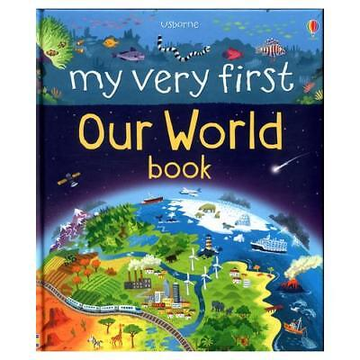 Usborne My Very First Our World Book by Matthew Oldham, Lee Cosgrove (artist)