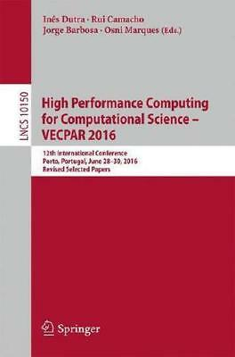 High Performance Computing for Computational Science - VECPAR 2016 by Inês Du...