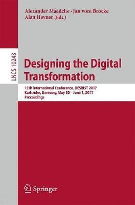 Designing the Digital Transformation by Alexander Maedche (editor), Jan vom B...