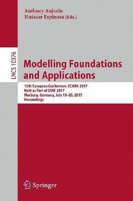 Modelling Foundations and Applications by Anthony Anjorin (editor), Huáscar E...