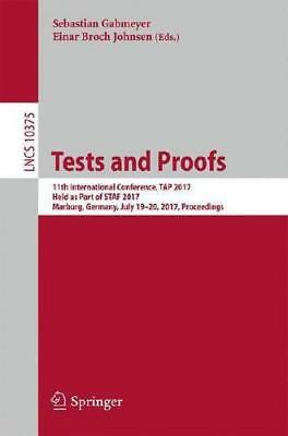 Tests and Proofs by Sebastian Gabmeyer (editor), Einar Broch Johnsen (editor)