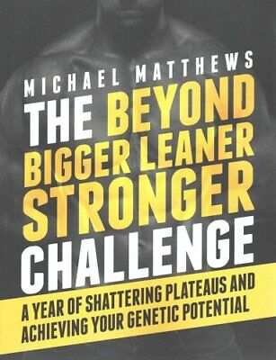 The Beyond Bigger Leaner Stronger Challenge A Year of Shatterin... 9781505439748