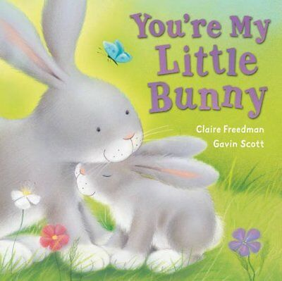 You're My Little Bunny by Freedman, Claire ( Author ) ON Feb-28-2010, Board book