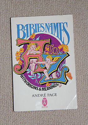 BABIES NAMES A to Z with ORIGINS & MEANINGS by ANDRE PAGE