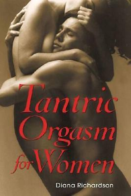 Tantric Orgasm for Women by Diana Richardson (author)