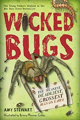 Wicked bugs: The Meanest, Deadlest, Grossest Bugs on Earth