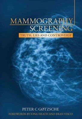 Mammography Screening Truth, Lies and Controversy 9781846195853