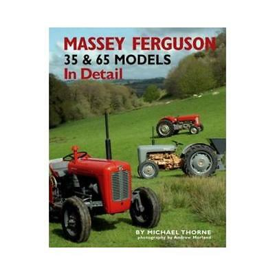 Massey Ferguson 35 & 65 Models in Detail by Michael Thorne, Andrew Morland (p...