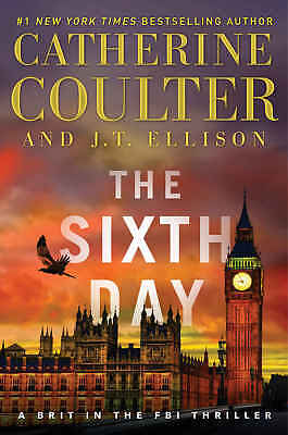 The Sixth Day (A Brit in the FBI) by J. T. Ellison and Catherine Coulter (eBooks