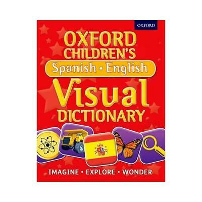 Oxford Children's Spanish-English Visual Dictionary by Oxford Dictionaries (a...