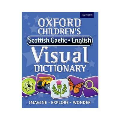 Oxford Children's Gaelic-English Visual Dictionary by Oxford Dictionaries (au...