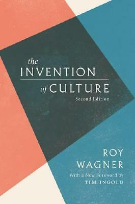 The Invention of Culture by Roy Wagner, Tim Ingold (foreword)