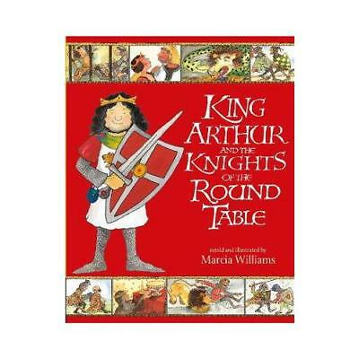 King Arthur and the Knights of the Round Table by Marcia Williams (author)