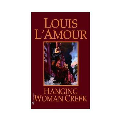 Hanging Woman Creek by Louis L'Amour (author)