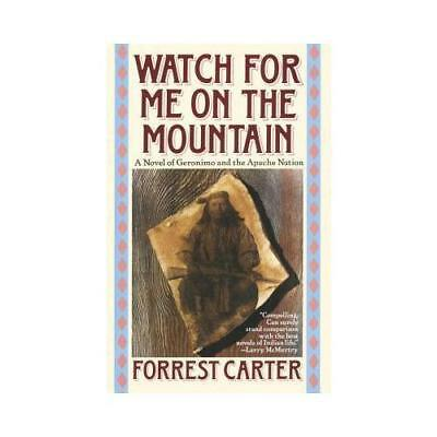 Watch for Me on the Mountain by Forrest Carter (author)