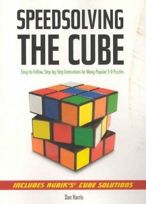Speedsolving the Cube Easy-to-Follow, Step-by-Step Instructions... 9781402753138
