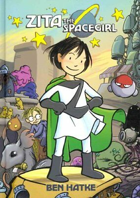 Zita the Spacegirl by Ben Hatke 9781596436954 (Hardback, 2011)