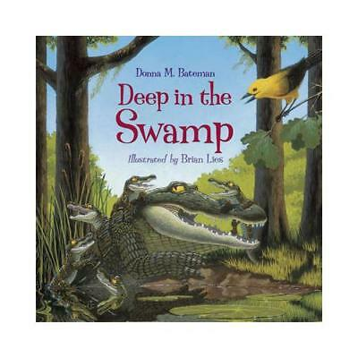 Deep in the Swamp by Donna M. Bateman, Brian Lies (illustrator)