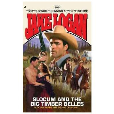 Slocum and the Big Timber Belles by Jake Logan (author)