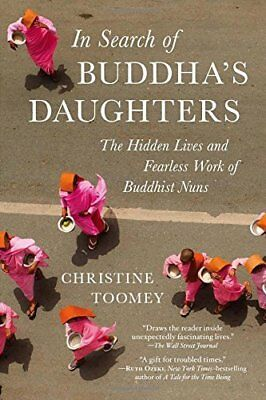 In Search of Buddha's Daughters: The Hidden Lives and Fearless Work of Buddhist