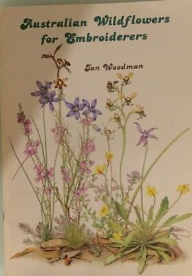 AUSTRALIAN WILDFLOWERS for Embroiderers IAN WOODMAN Cross Stitch Embroidery