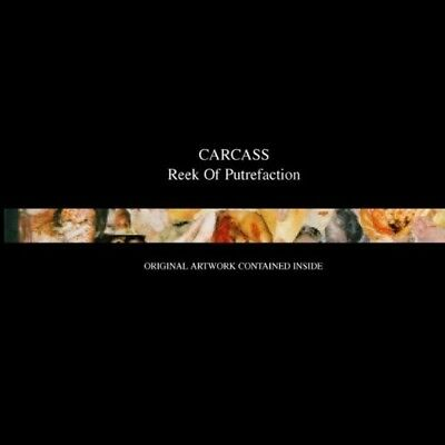 Carcass - Reek Of Putrefaction  Cd New+