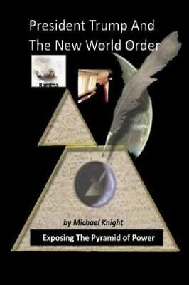 President Trump and the New World Order The Ramtha Trump Prophecy 9780692948538