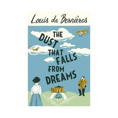 The Dust That Falls from Dreams by Louis de Bernieres (author)