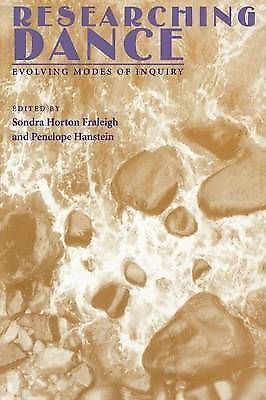 Researching Dance: Evolving Modes of Enquiry by Penelope Hanstein, Sondra...